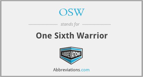 OSW - One Sixth Warrior
