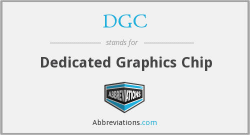 DGC - Dedicated Graphics Chip
