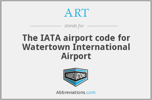 ART - The IATA airport code for Watertown International Airport