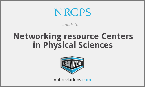 NRCPS - Networking resource Centers in Physical Sciences