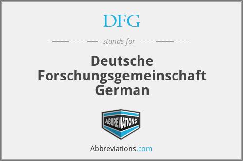 DFG - Deutsche Forschungsgemeinschaft German