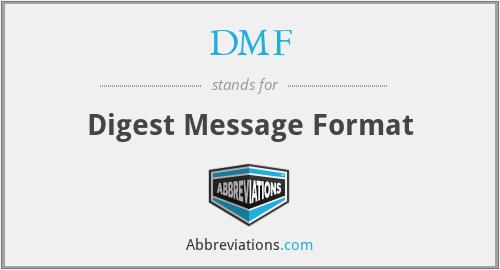DMF - Digest Message Format