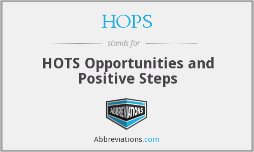 HOPS - HOTS Opportunities and Positive Steps