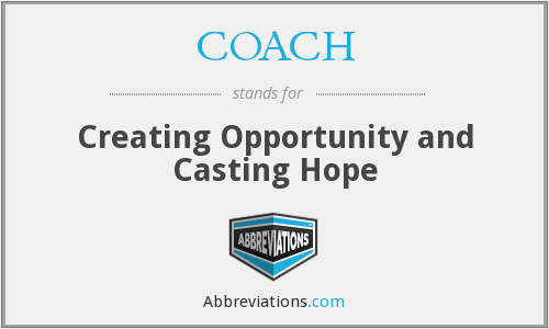 COACH - Creating Opportunity and Casting Hope
