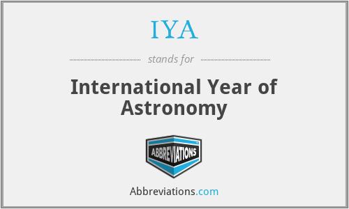 IYA - International Year of Astronomy