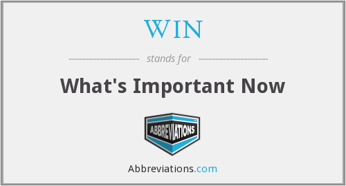 WIN - What's Important Now