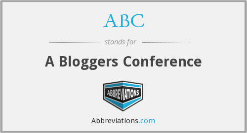 ABC - A Bloggers Conference