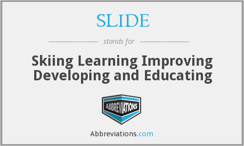 SLIDE - Skiing Learning Improving Developing and Educating