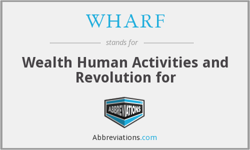 WHARF - Wealth Human Activities and Revolution for