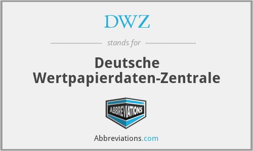 DWZ - Deutsche Wertpapierdaten-Zentrale