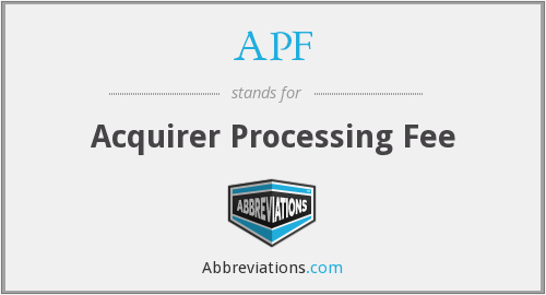 APF - Acquirer Processing Fee