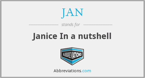 JAN - Janice In a nutshell