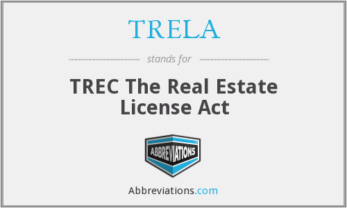 TRELA - TREC The Real Estate License Act