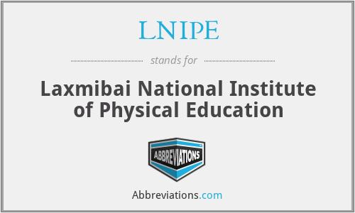 LNIPE - Laxmibai National Institute of Physical Education