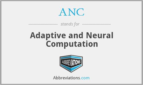 ANC - Adaptive and Neural Computation