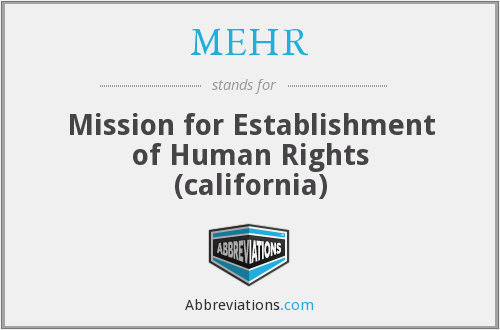 MEHR - Mission for Establishment of Human Rights (california)