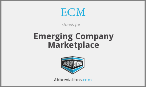 ECM - Emerging Company Marketplace