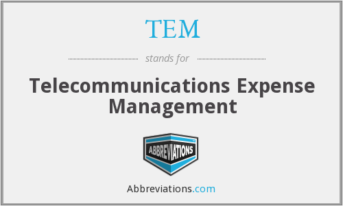TEM - telecommunications expense management