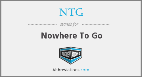 NTG - Nowhere To Go