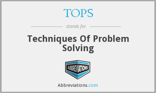 TOPS - Techniques Of Problem Solving