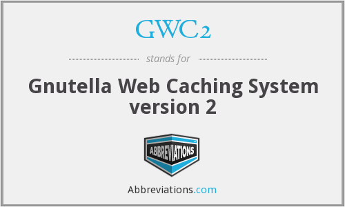 GWC2 - Gnutella Web Caching System version 2