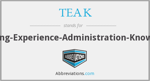 What does TEAK stand for?