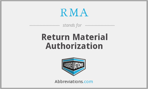 RMA - Return Material Authorization