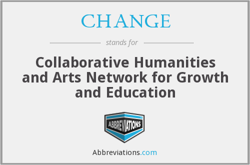 CHANGE - Collaborative Humanities and Arts Network for Growth and Education