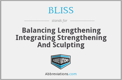 BLISS - Balancing Lengthening Integrating Strengthening And Sculpting