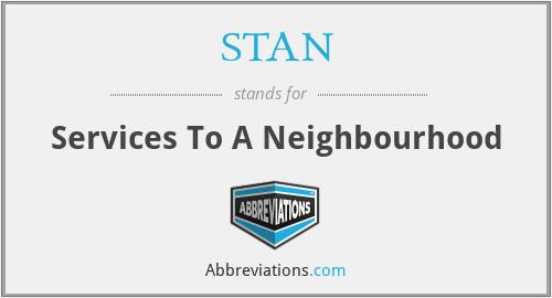 STAN - Services To A Neighbourhood