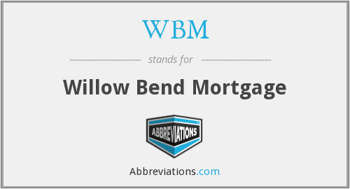 WBM - Willow Bend Mortgage