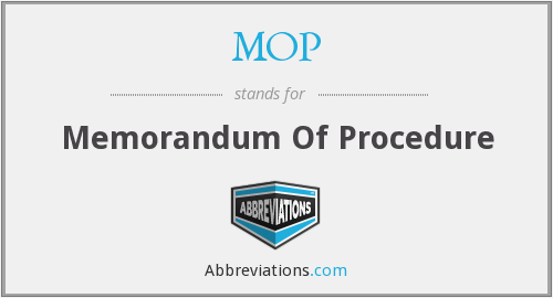 MOP - Memorandum Of Procedure