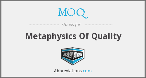 MOQ - Metaphysics of Quality