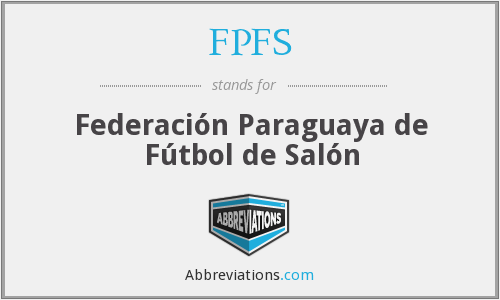 FPFS - Federación Paraguaya de Fútbol de Salón