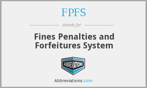 FPFS - Fines Penalties and Forfeitures System