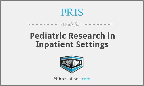 PRIS - Pediatric Research in Inpatient Settings
