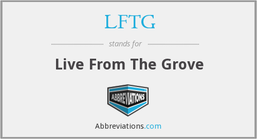 What does LFTG stand for?