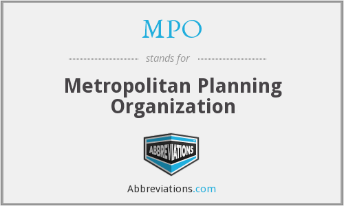 MPO - Metropolitan Planning Organization