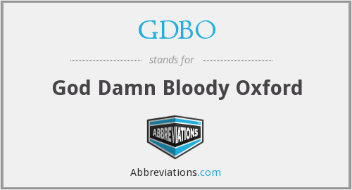 GDBO - God Damn Bloody Oxford