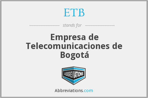 ETB - Empresa de Telecomunicaciones de Bogotá