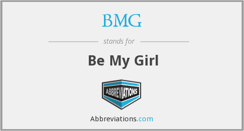 BMG - Be My Girl