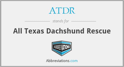 ATDR - All Texas Dachshund Rescue
