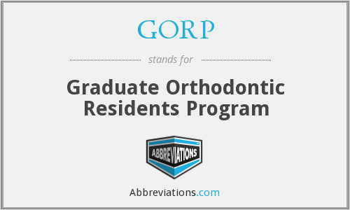 GORP - Graduate Orthodontic Residents Program