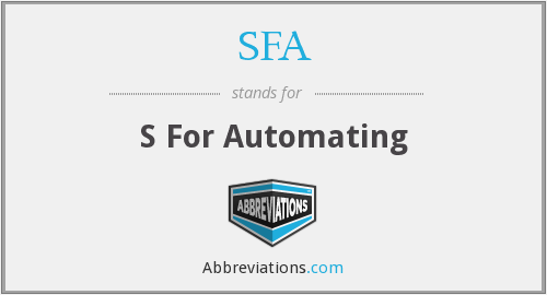 SFA - s for automating
