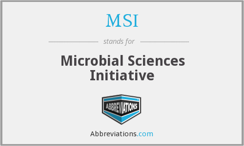 MSI - Microbial Sciences Initiative