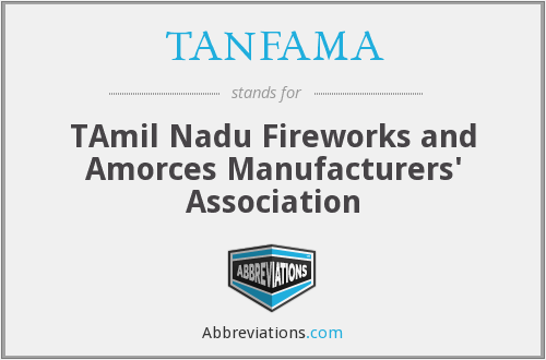 TANFAMA - TAmil Nadu Fireworks and Amorces Manufacturers' Association
