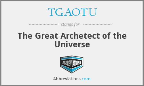 TGAOTU - The Great Archetect of the Universe