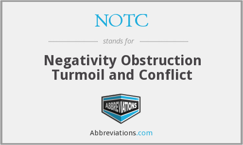 NOTC - negativity obstruction turmoil and conflict