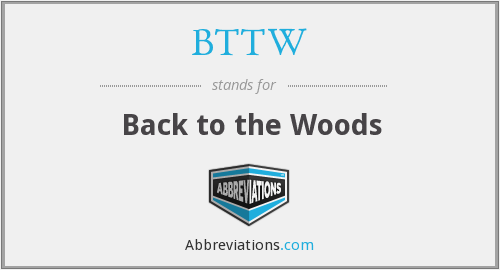 What does BTTW stand for?