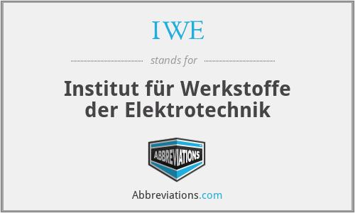 IWE - Institut für Werkstoffe der Elektrotechnik